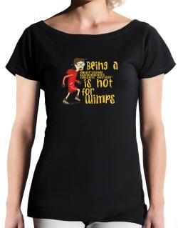 Being An Aboriginal Community Liaison Officer Is Not For Wimps T-Shirt - Boat-Neck-Womens
