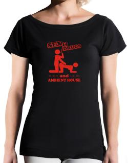 Sex & Drugs And Ambient House T-Shirt - Boat-Neck-Womens