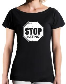 Stop Hating T-Shirt - Boat-Neck-Womens
