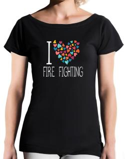 I love Fire Fighting colorful hearts T-Shirt - Boat-Neck-Womens