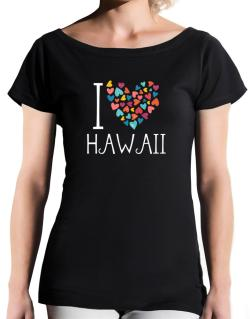 I love Hawaii colorful hearts T-Shirt - Boat-Neck-Womens