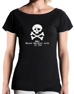 MMA Mixed Martial Arts or die T-Shirt - Boat-Neck-Womens
