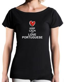 Keep calm and love Portuguese chalk style T-Shirt - Boat-Neck-Womens