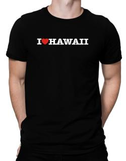 I Love Hawaii Men T-Shirt