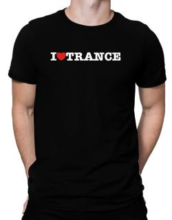 I Love Trance Men T-Shirt