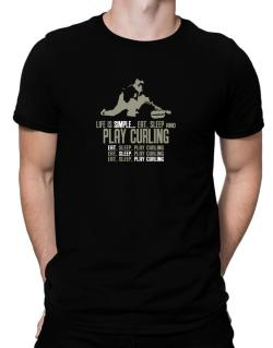 """"""" Life is simple... eat, sleep and play Curling """" Men T-Shirt"""
