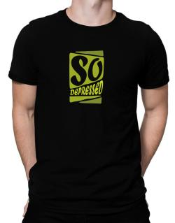 So Depressed Men T-Shirt