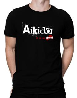 Aikido Is In My Blood Men T-Shirt