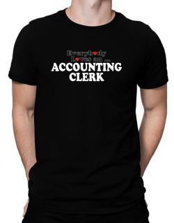 Everybody Loves An Accounting Clerk Men T-Shirt
