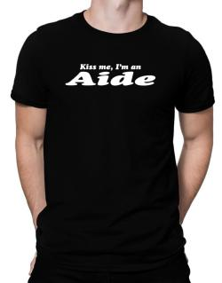 Kiss Me, I Am An Aide Men T-Shirt