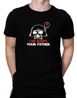 I Am Alroy, Your Father Men T-Shirt