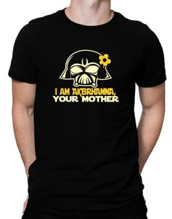 I Am Aubrianna, Your Mother Men T-Shirt