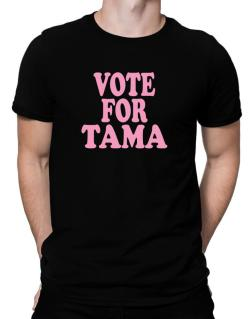 Vote For Tama Men T-Shirt