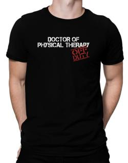 Doctor Of Physical Therapy - Off Duty Men T-Shirt