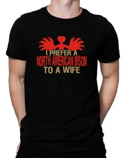 I Prefer A North American Bison To A Wife Men T-Shirt