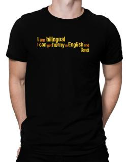 I Am Bilingual, I Can Get Horny In English And Gondi Men T-Shirt
