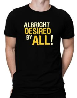 Albright Desired By All! Men T-Shirt