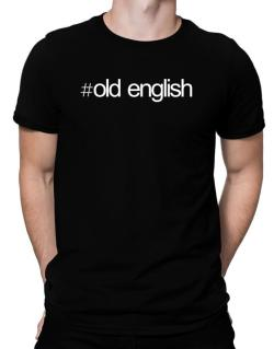 Hashtag Old English Men T-Shirt