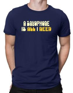 A Saxophone Is All I Need Men T-Shirt