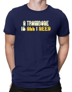 A Trombone Is All I Need Men T-Shirt