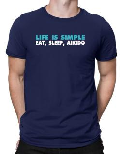 Life Is Simple . Eat, Sleep, Aikido Men T-Shirt