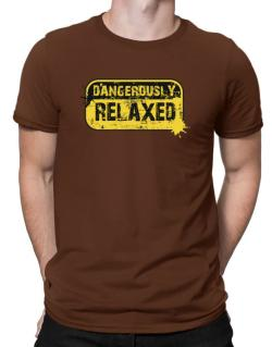 Dangerously Relaxed Men T-Shirt