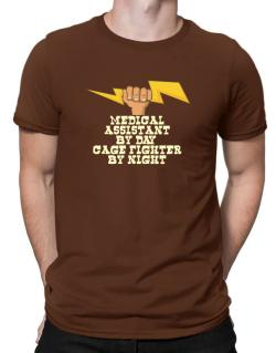 Medical Assistant By Day, Cage Fighter By Night Men T-Shirt