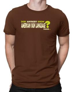 Does Anybody Know American Sign Language? Please... Men T-Shirt
