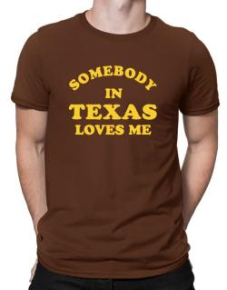 Somebody Texas Men T-Shirt