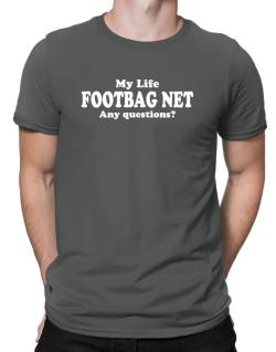 My Life Is Footbag Net ... Any Questions ? Men T-Shirt