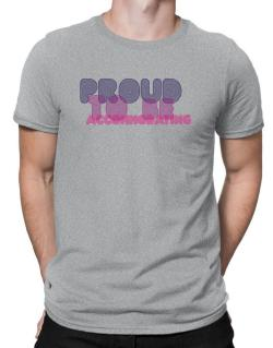 Proud To Be Accommodating Men T-Shirt