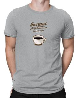 Instant Computer Programmer, just add coffee Men T-Shirt