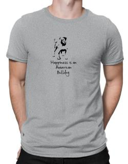 Happiness is a American Bulldog Men T-Shirt
