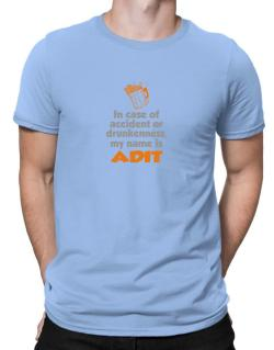 In Case Of Accident Or Drunkenness, My Name Is Adit Men T-Shirt