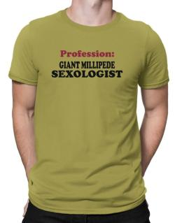 Profession: Giant Millipede Sexologist Men T-Shirt