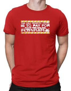 The Only Reason I Work Is To Pay For Cross Country Running Men T-Shirt