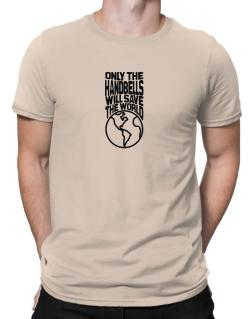 Only The Handbells Will Save The World Men T-Shirt