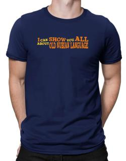 I Can Show You All About Old Nubian Language Men T-Shirt