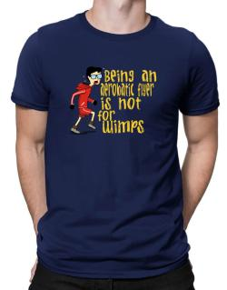Being An Aerobatic Flyer Is Not For Wimps Men T-Shirt