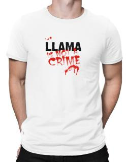 Being A ... Llama Is Not A Crime Men T-Shirt