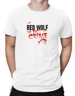 Being A ... Red Wolf Is Not A Crime Men T-Shirt