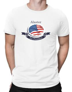 Alaster For President Men T-Shirt