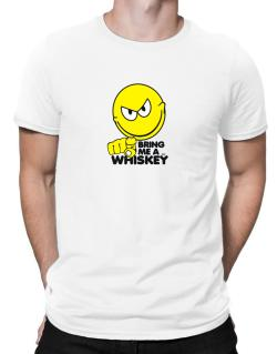 Bring Me A ... Whiskey Men T-Shirt