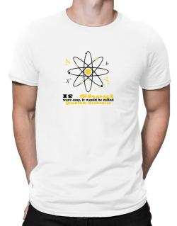 If Shogi Were Easy, It Would Be Called Quantum Mechanics Men T-Shirt
