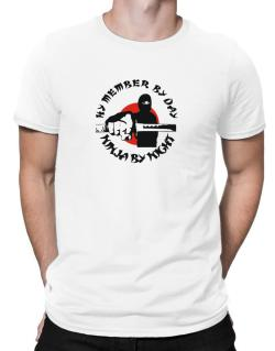 Hy Member By Day, Ninja By Night Men T-Shirt