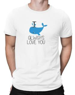 I Whale Always Love You Men T-Shirt