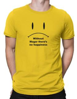 Without Magar There Is No Happiness Men T-Shirt