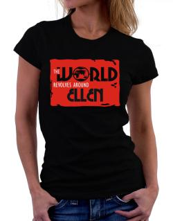 The World Revolves Around Ellen Women T-Shirt