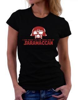 I Can Teach You The Dark Side Of Saramaccan Women T-Shirt