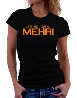 Love Me, I Speak Mehri Women T-Shirt